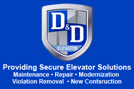 D&D Elevator, Providing Secure Elevator Solutions Maintenance • Repair • Modernization Violation Removal  • New Contsruction